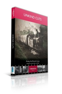 Unkind Cuts: Axing the Branch Lines (DVD)