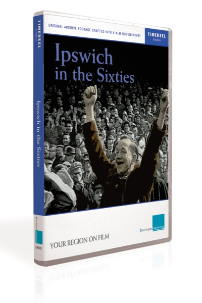 Ipswich in the Sixties (DVD)